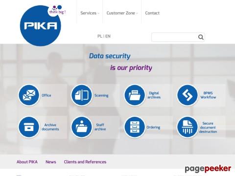 Firma PIKA jest twórcą spójnych i innowacyjnych rozwiązań związanych z optymalizacją zarządzania informacją biznesową. Od ponad 20 lat PIKA poszerza swoją ofertę o najnowsze rozwiązania technologiczne. Doskonale łączy w sobie tradycyjne techniki z nowoczesnymi, dzięki czemu klienci otrzymują usługi, które są do nich dobrze dopasowane. Wśród usług firmy znajdują się: archiwum cyfrowe, zarządzanie fakturami, automatyzacja procesów biznesowych i bezpieczne niszczenie dokumentów.