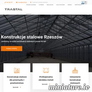 Firma Trastal jest producentem konstrukcji stalowych.  Zajmuje się projektowaniem i wykonawstwem obiektów przemysłowych, magazynowych lub hal na potrzeby działalności handlowej czy rolniczej. Posiada bardzo duże doświadczenie. Zapewnia atrakcyjne ceny, szybką realizację.
