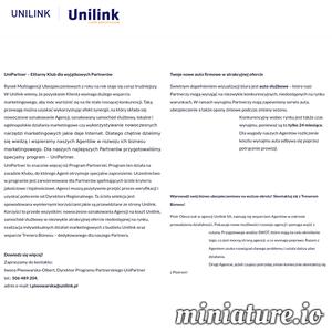 Agencja Unilink to multiagencja posiadająca swoje placówki na terenie całej Polski. Intensywnie rozwijamy się w zakresie ofert i obsługi klienta. Nasza praca jest naszą pasją, więc jesteśmy zaangażowani w stworzenie każdej oferty która zadowoli każdego klienta. Specjalizujemy się w doradztwie i sprzedaży produktów ubezpieczeniowych osobom fizycznym oraz przedmiotom gospodarczym. Kierując się dobrem i potrzebą Naszych klientów pomagamy dobrać najkorzystniejszy zakres ochrony. Dbamy o Wasze bezpieczeństwo i Waszą przyszłość. Dzięki Nam nigdy nie zapomnisz o upływającym terminie polisy i nie stracisz w przypadku wystąpienia szkody.